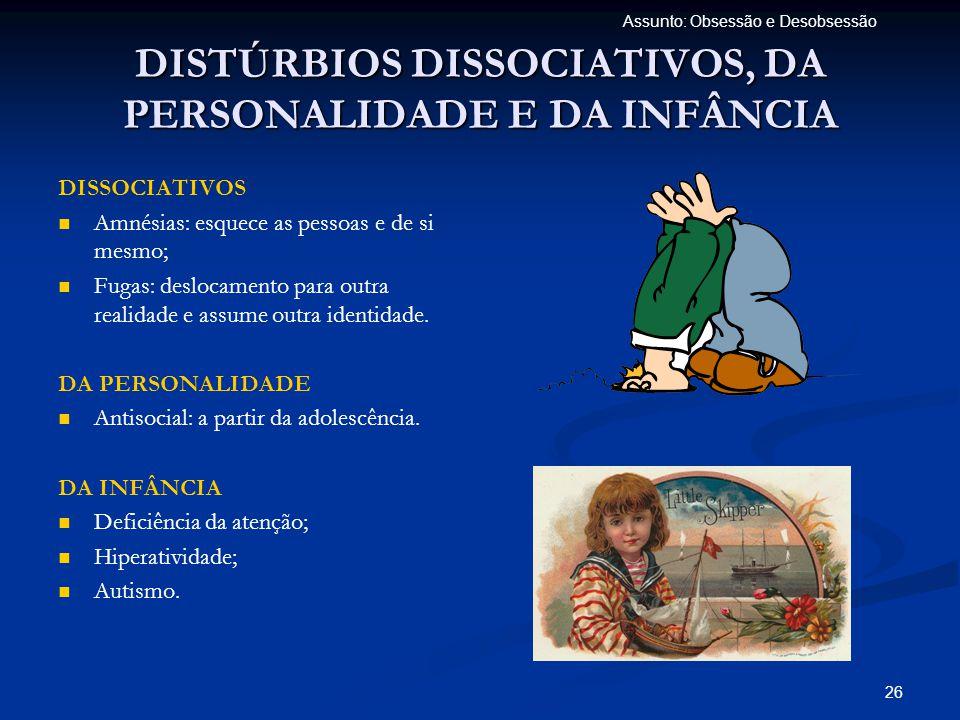DISTÚRBIOS DISSOCIATIVOS, DA PERSONALIDADE E DA INFÂNCIA