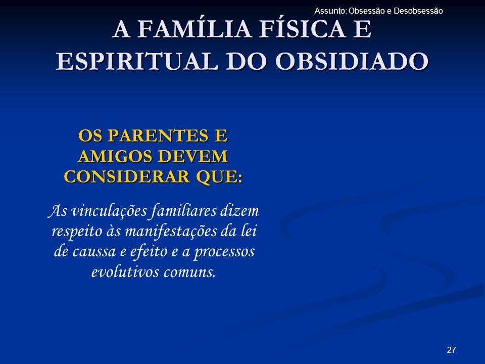 A FAMÍLIA FÍSICA E ESPIRITUAL DO OBSIDIADO