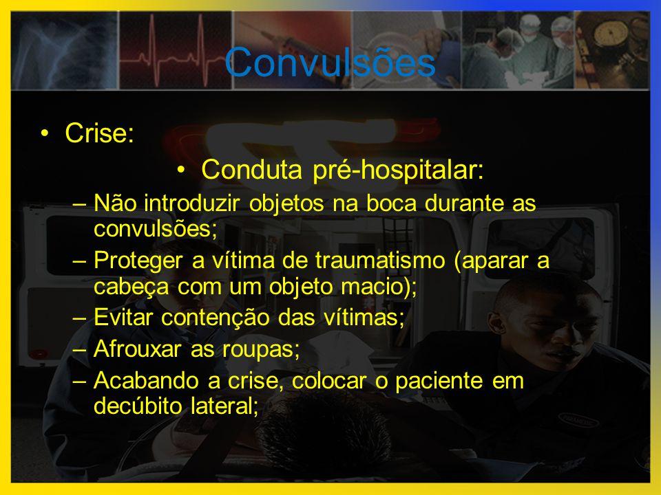 Conduta pré-hospitalar: