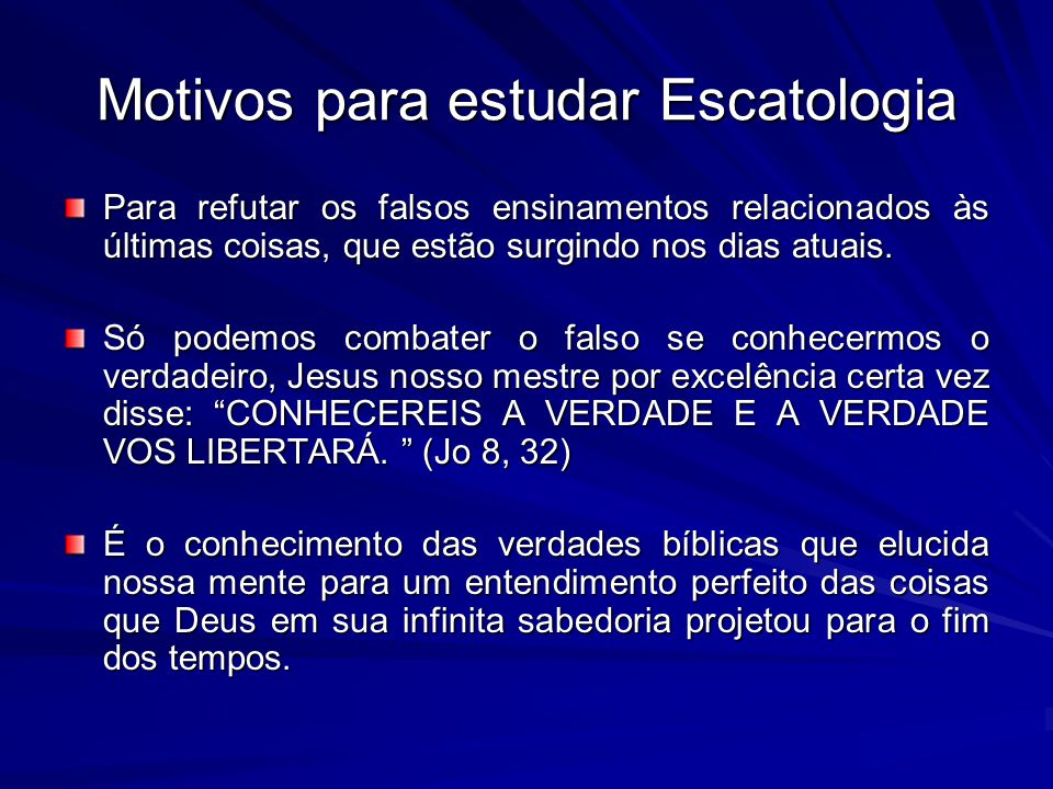 Motivos para estudar Escatologia