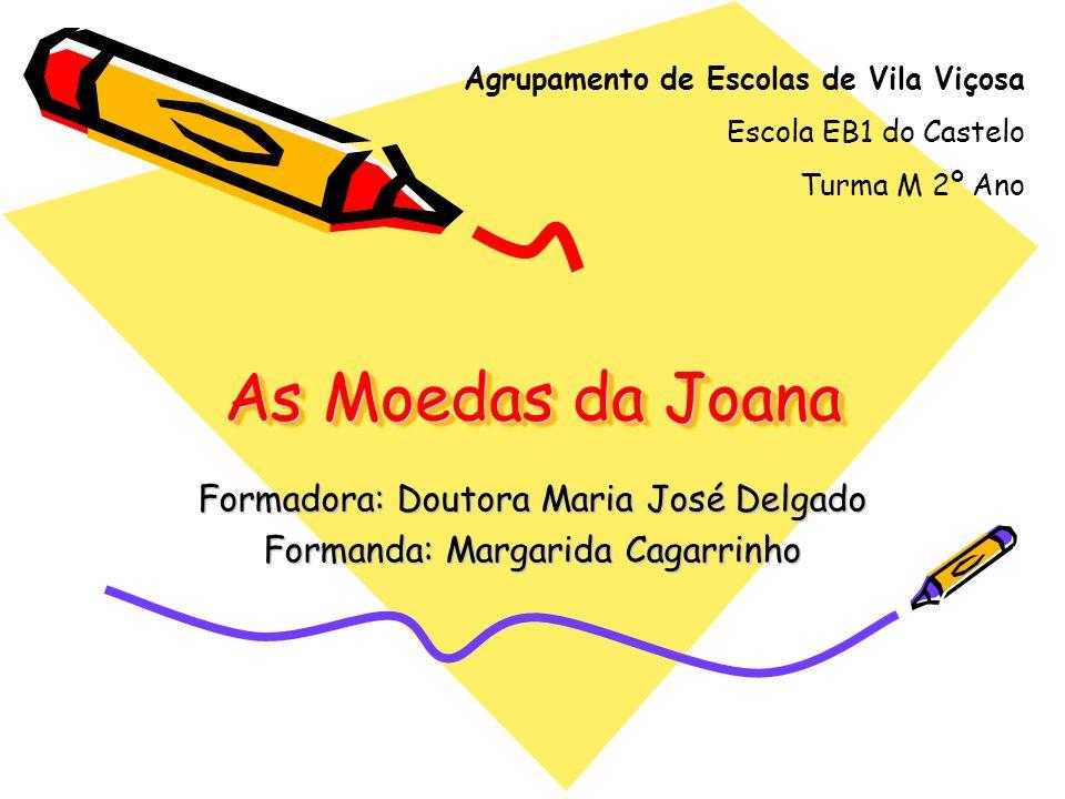 Formadora: Doutora Maria José Delgado Formanda: Margarida Cagarrinho