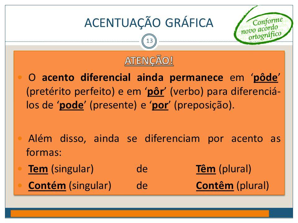ACENTUAÇÃO GRÁFICA ATENÇÃO!