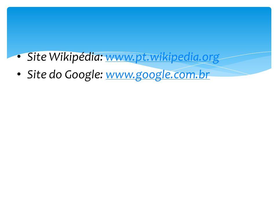 Site Wikipédia: www.pt.wikipedia.org