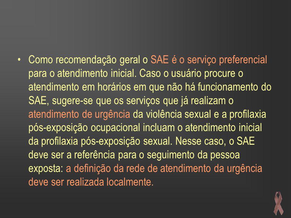 Como recomendação geral o SAE é o serviço preferencial para o atendimento inicial.