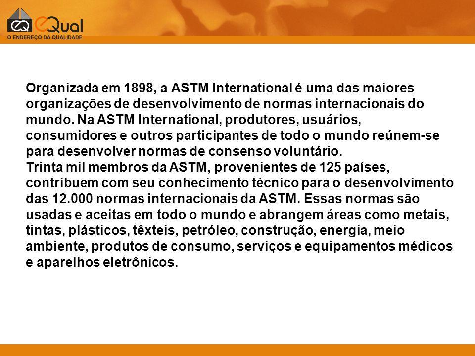 Organizada em 1898, a ASTM International é uma das maiores