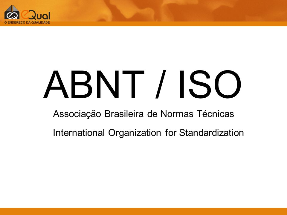 ABNT / ISO International Organization for Standardization