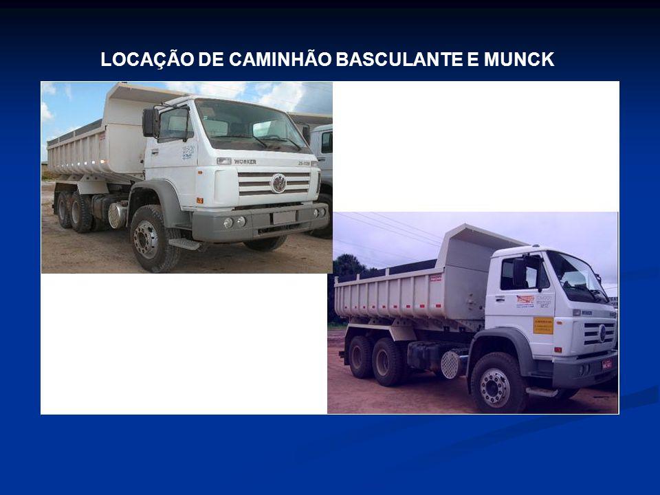 LOCAÇÃO DE CAMINHÃO BASCULANTE E MUNCK