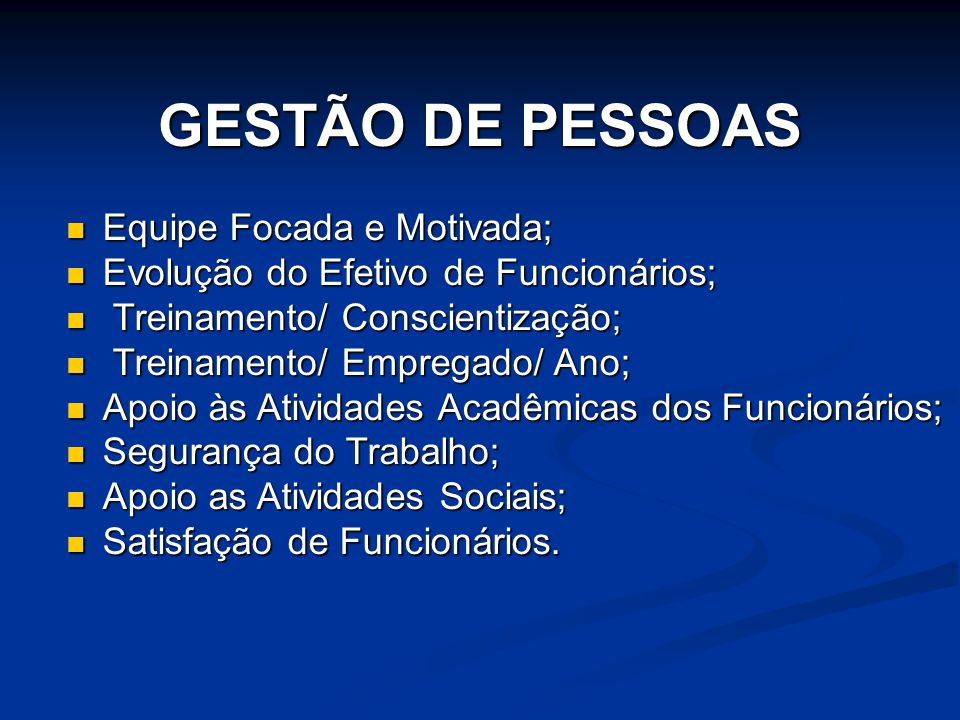 GESTÃO DE PESSOAS Equipe Focada e Motivada;
