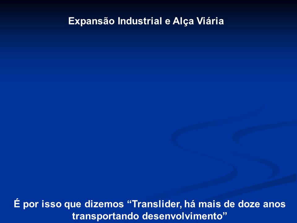 Expansão Industrial e Alça Viária