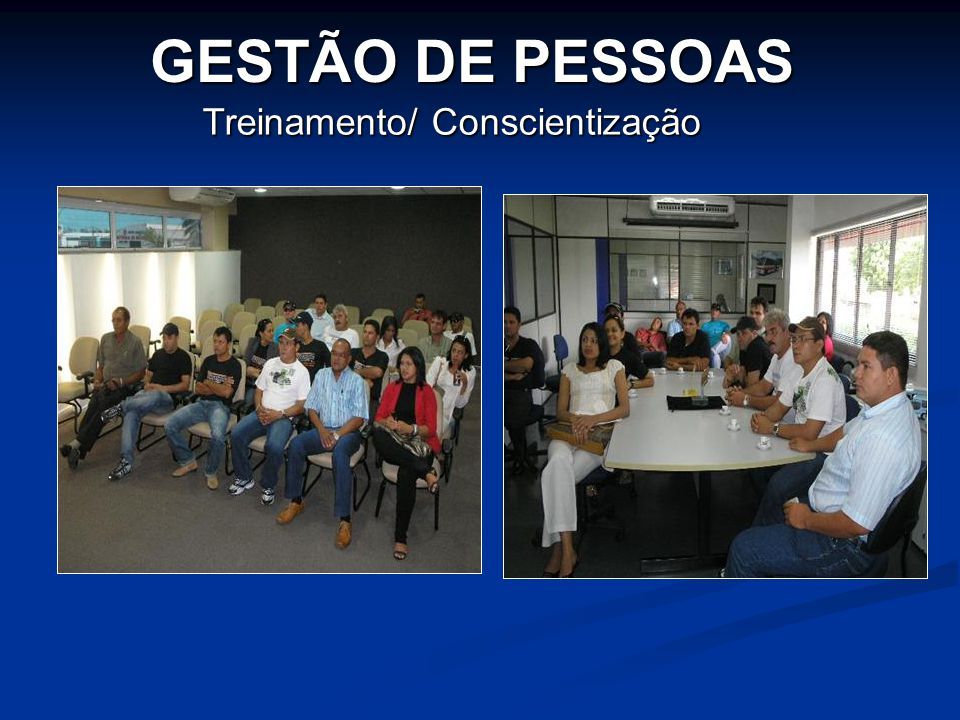 GESTÃO DE PESSOAS Treinamento/ Conscientização