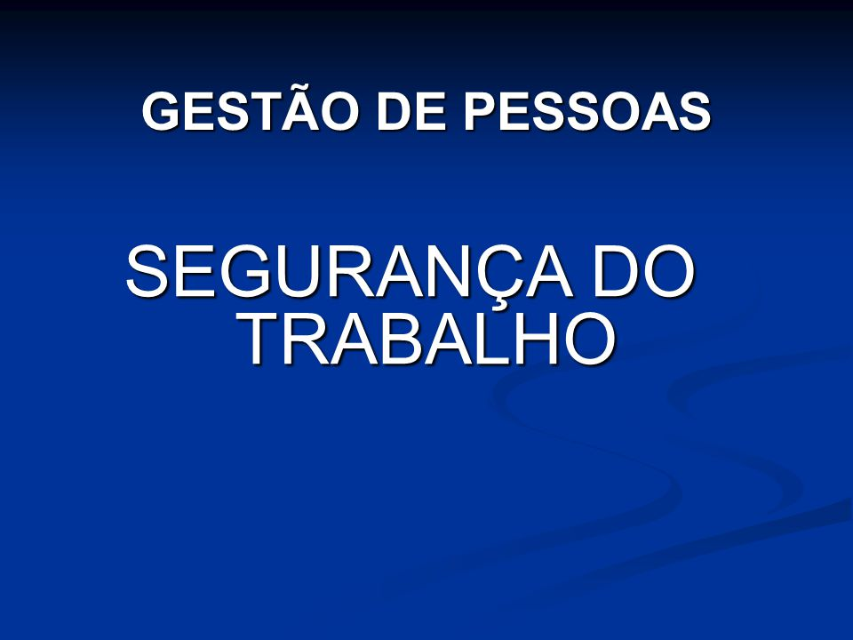 GESTÃO DE PESSOAS SEGURANÇA DO TRABALHO