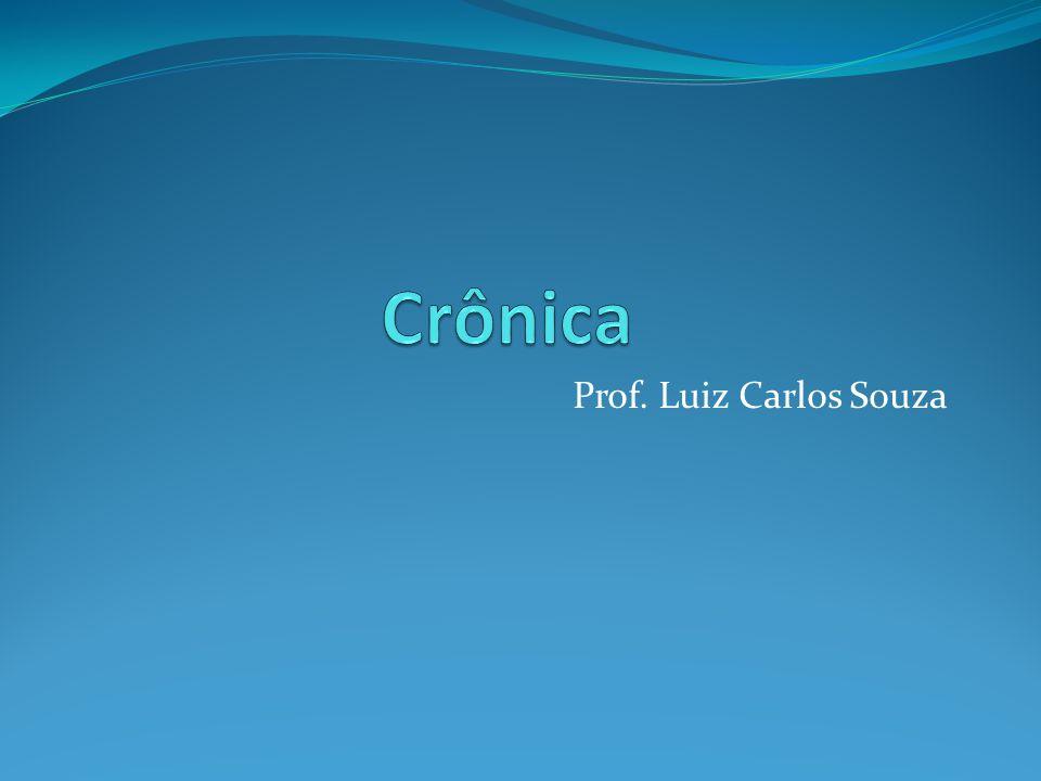 Crônica Prof. Luiz Carlos Souza