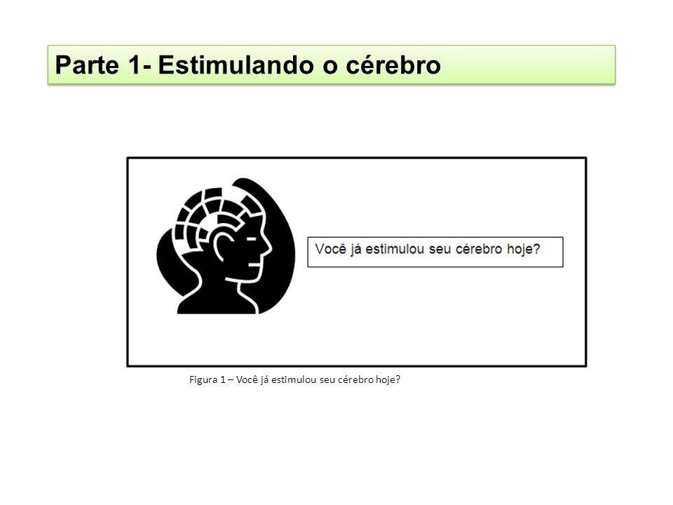 Parte 1- Estimulando o cérebro