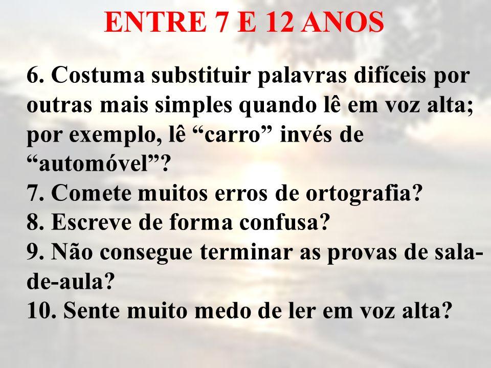 ENTRE 7 E 12 ANOS