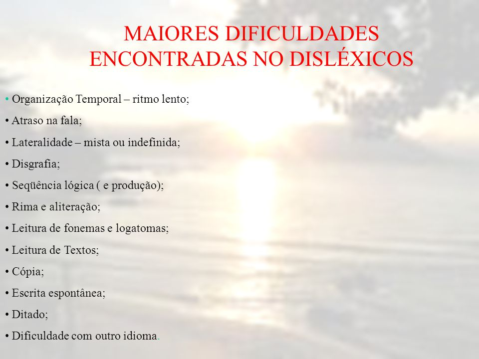 MAIORES DIFICULDADES ENCONTRADAS NO DISLÉXICOS