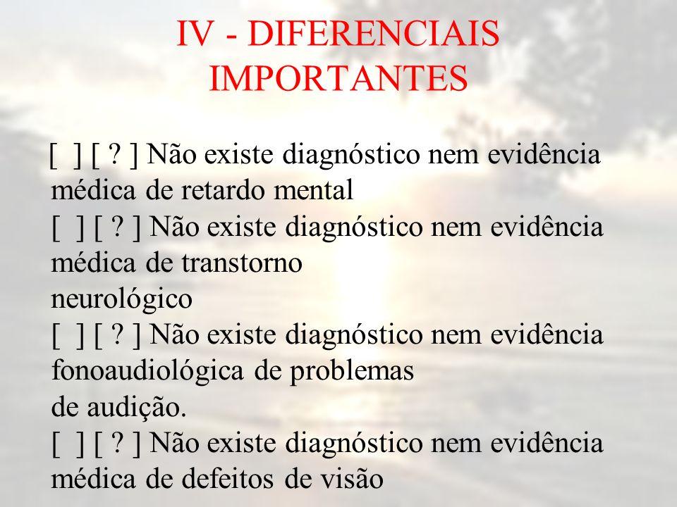 IV - DIFERENCIAIS IMPORTANTES