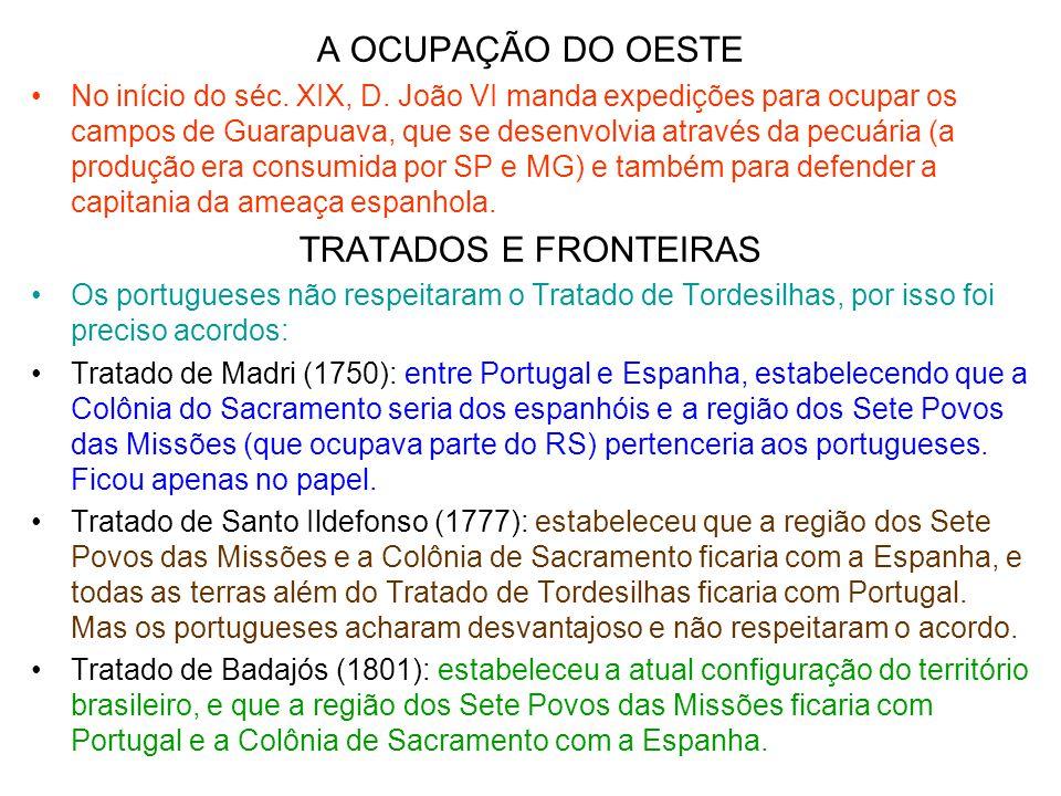 A OCUPAÇÃO DO OESTE TRATADOS E FRONTEIRAS