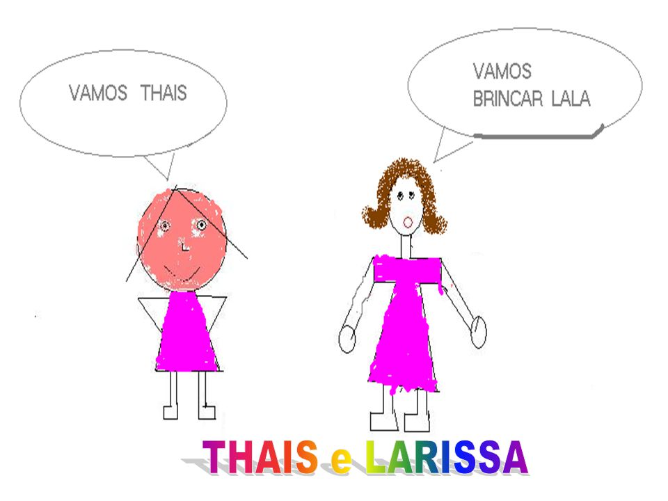THAIS e LARISSA