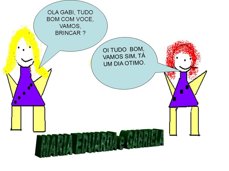 MARIA EDUARDA e GABRIELA