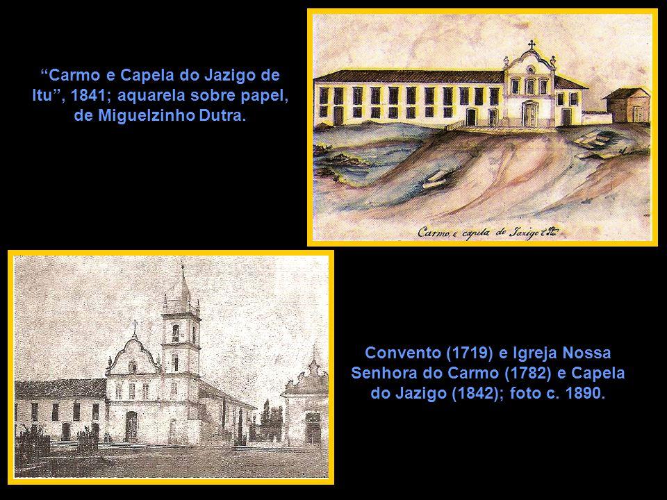 Carmo e Capela do Jazigo de Itu , 1841; aquarela sobre papel, de Miguelzinho Dutra.