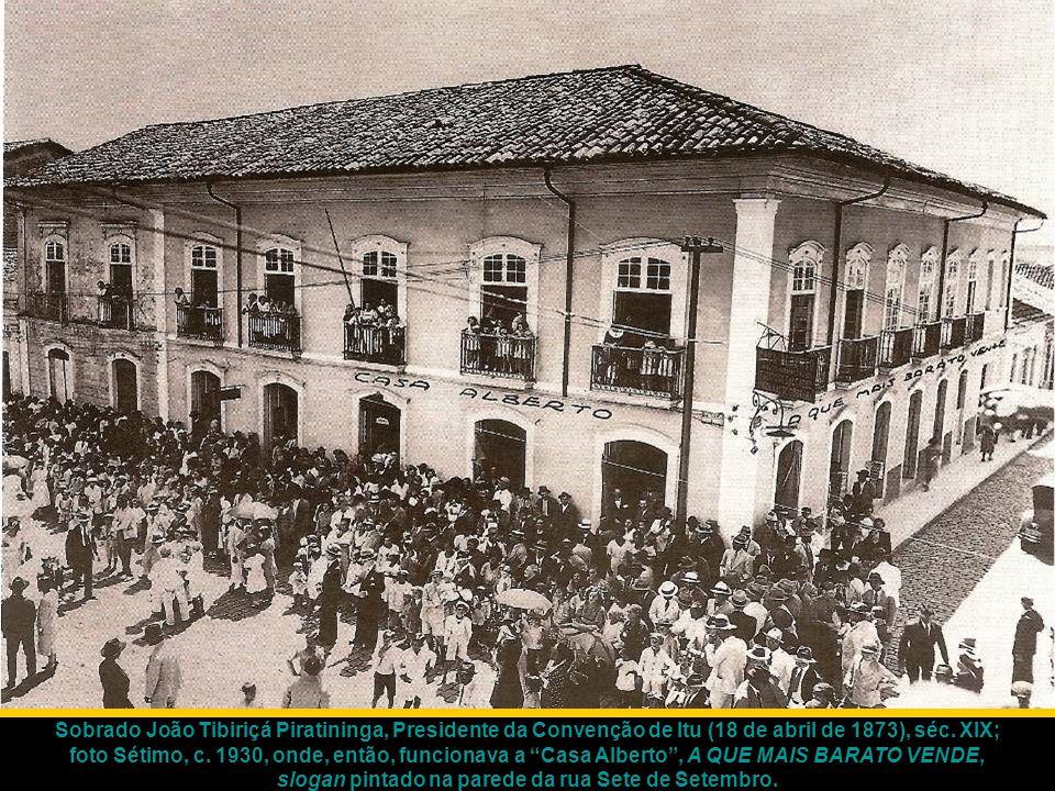 Sobrado João Tibiriçá Piratininga, Presidente da Convenção de Itu (18 de abril de 1873), séc.