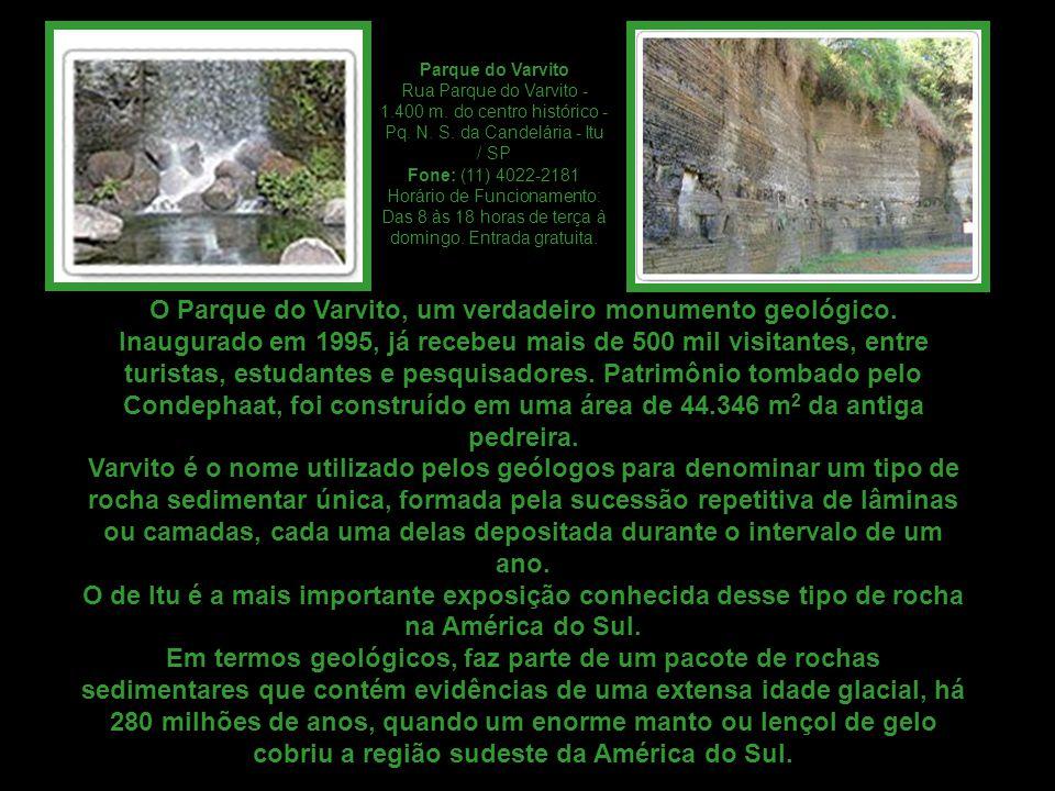 Parque do Varvito Rua Parque do Varvito - 1.400 m. do centro histórico - Pq. N. S. da Candelária - Itu / SP.