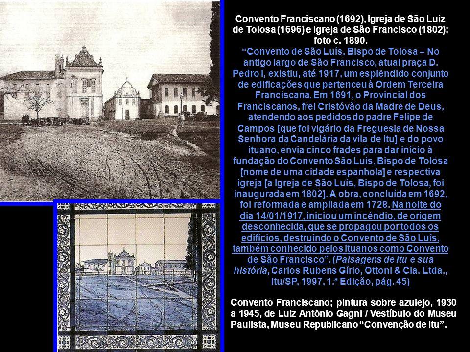 Convento Franciscano (1692), Igreja de São Luiz de Tolosa (1696) e Igreja de São Francisco (1802); foto c. 1890.