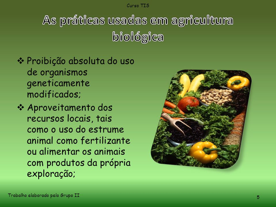 As práticas usadas em agricultura biológica