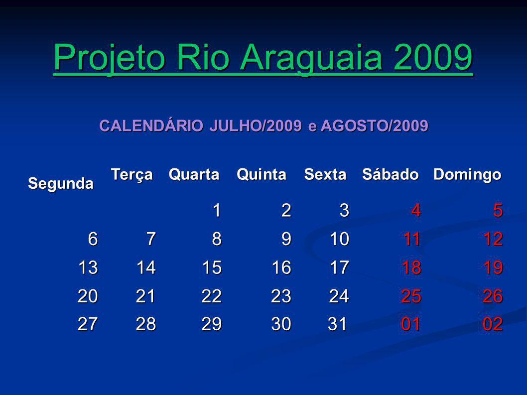 CALENDÁRIO JULHO/2009 e AGOSTO/2009