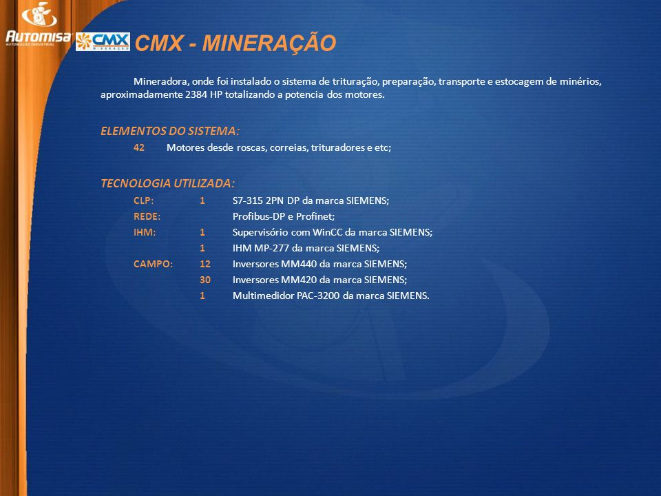 CMX - MINERAÇÃO ELEMENTOS DO SISTEMA: TECNOLOGIA UTILIZADA: