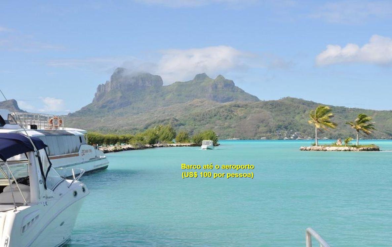 Barco até o aeroporto (US$ 100 por pessoa)