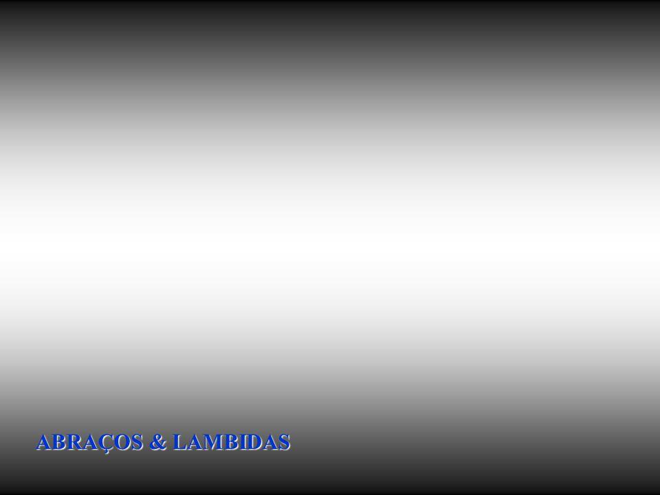 ABRAÇOS & LAMBIDAS