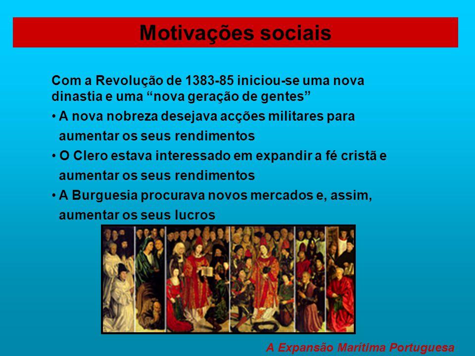 Motivações sociais A Expansão Marítima Portuguesa