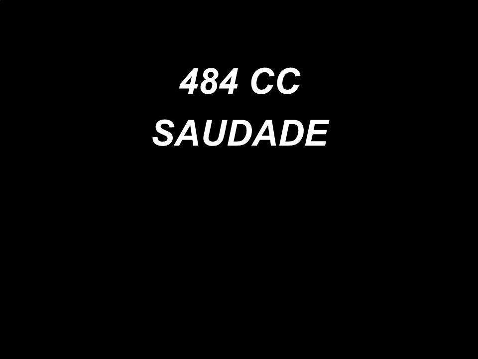 484 CC SAUDADE