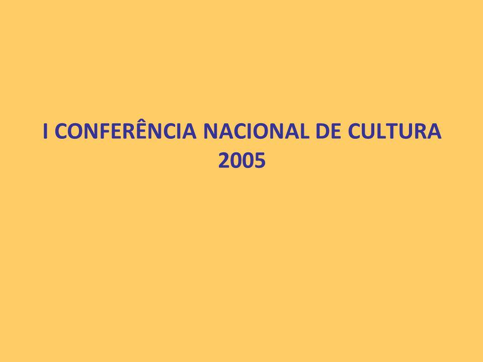 I CONFERÊNCIA NACIONAL DE CULTURA 2005