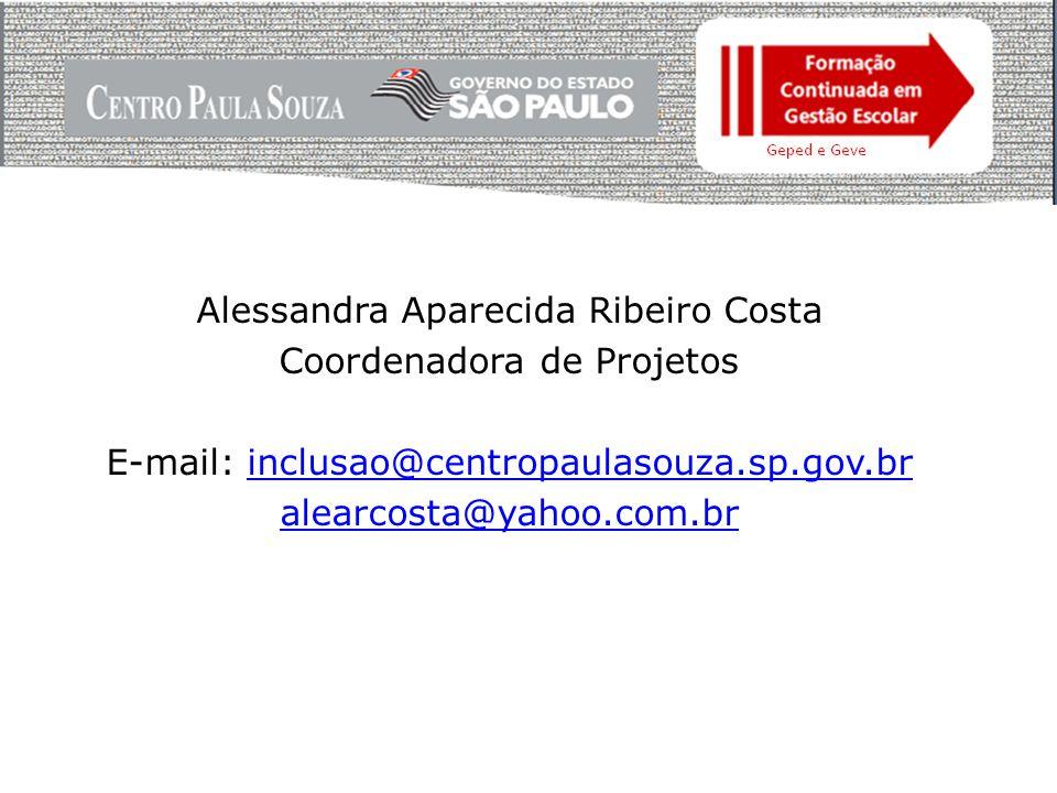 Alessandra Aparecida Ribeiro Costa Coordenadora de Projetos