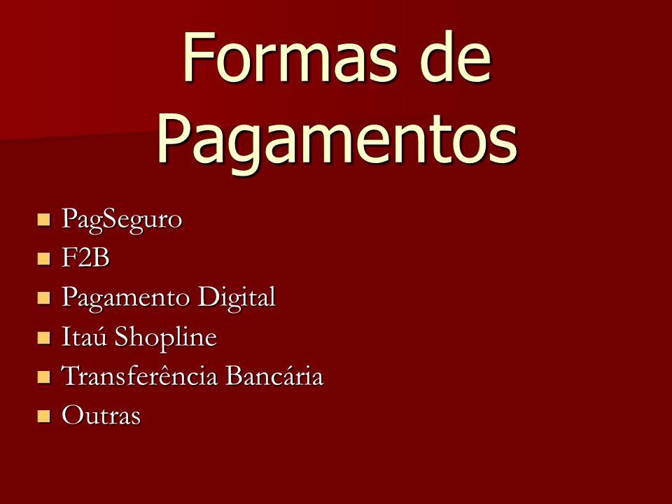 Formas de Pagamentos PagSeguro F2B Pagamento Digital Itaú Shopline