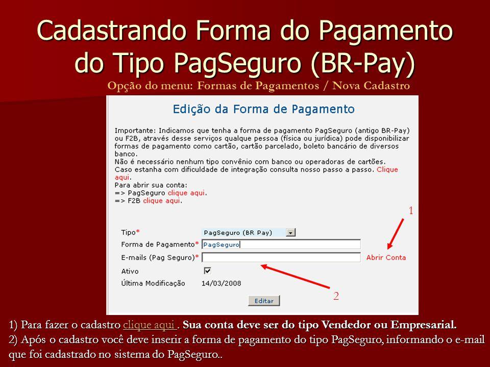 Cadastrando Forma do Pagamento do Tipo PagSeguro (BR-Pay)