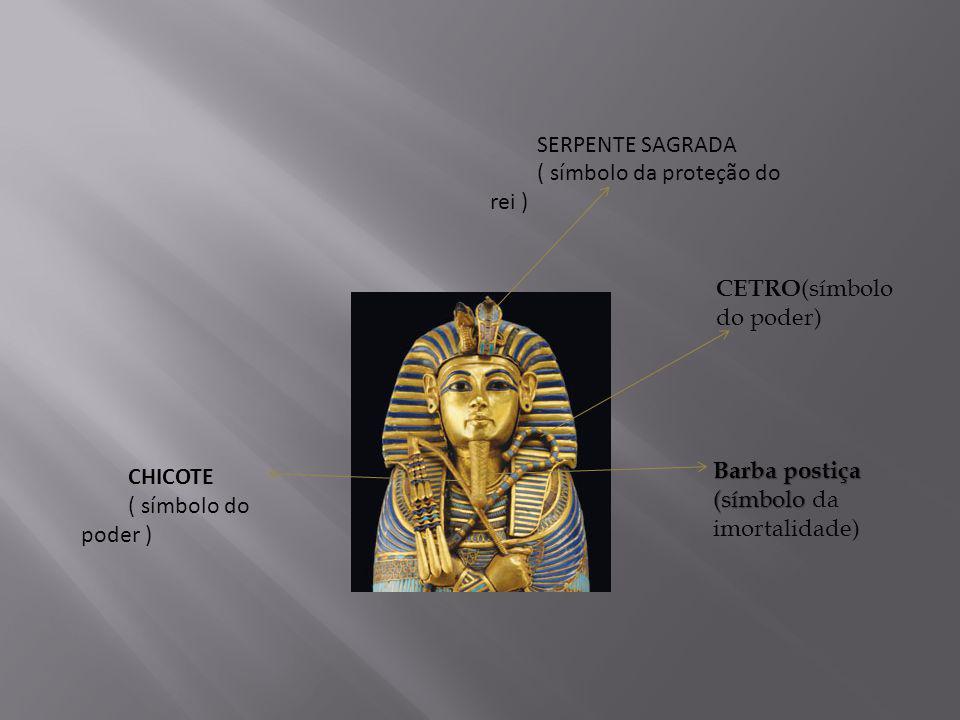SERPENTE SAGRADA ( símbolo da proteção do rei ) CETRO(símbolo do poder) CHICOTE. ( símbolo do poder )
