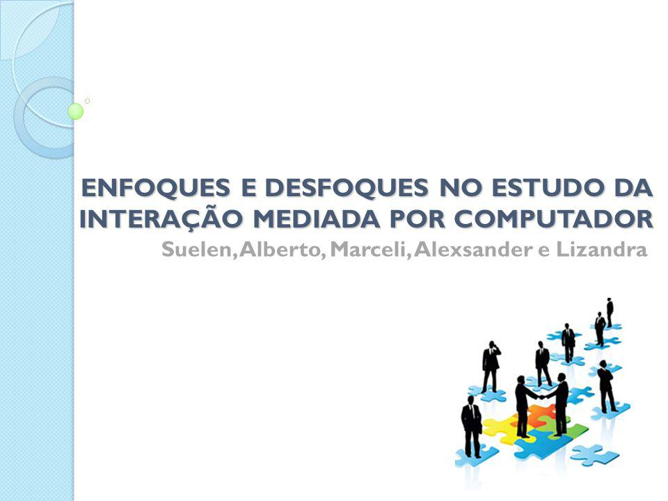 ENFOQUES E DESFOQUES NO ESTUDO DA INTERAÇÃO MEDIADA POR COMPUTADOR