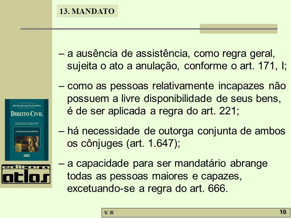 – a ausência de assistência, como regra geral, sujeita o ato a anulação, conforme o art. 171, I;