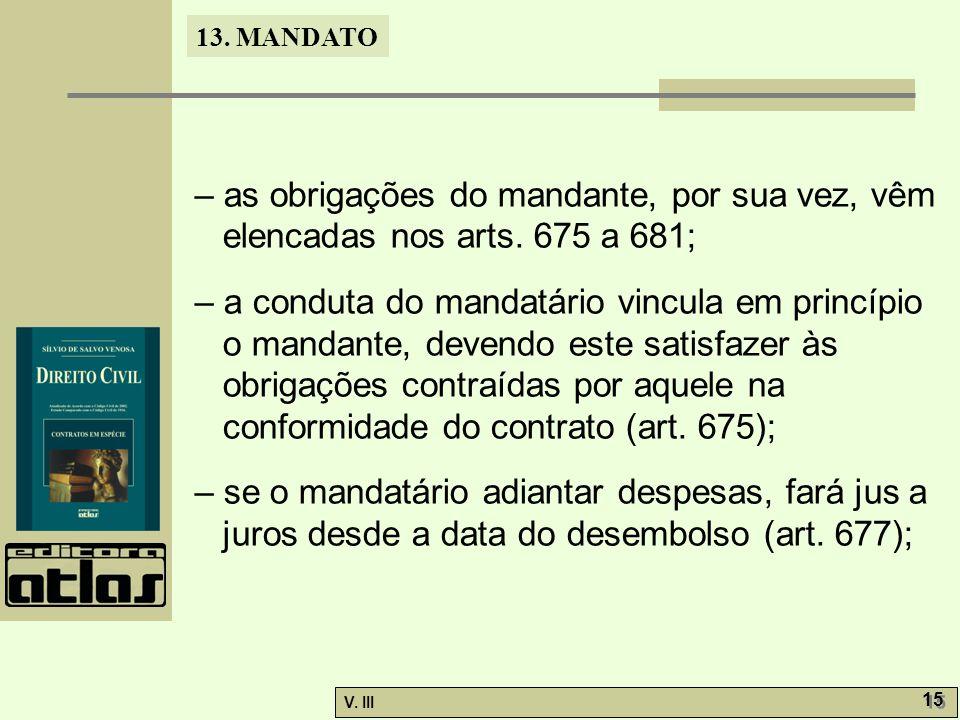 – as obrigações do mandante, por sua vez, vêm elencadas nos arts