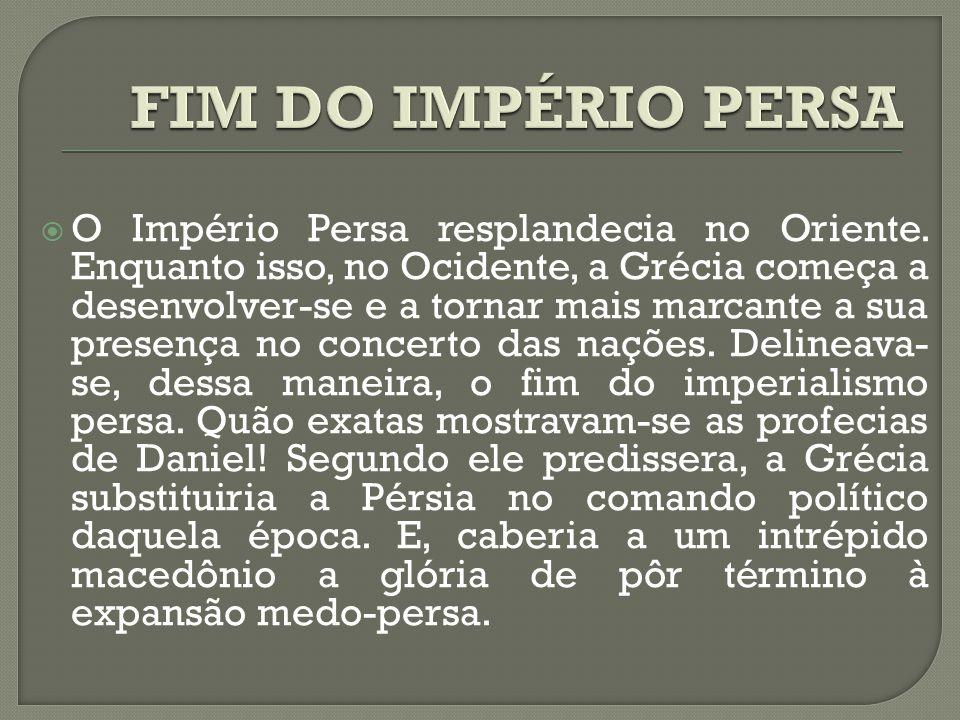 FIM DO IMPÉRIO PERSA