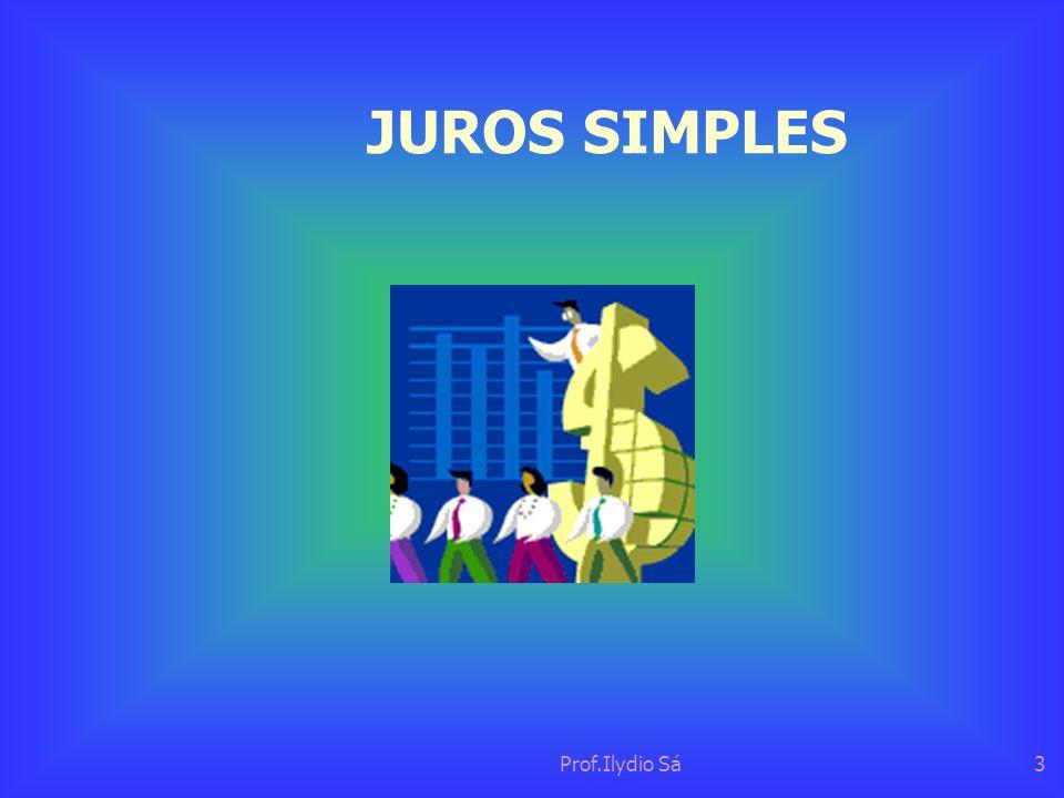 JUROS SIMPLES Prof.Ilydio Sá