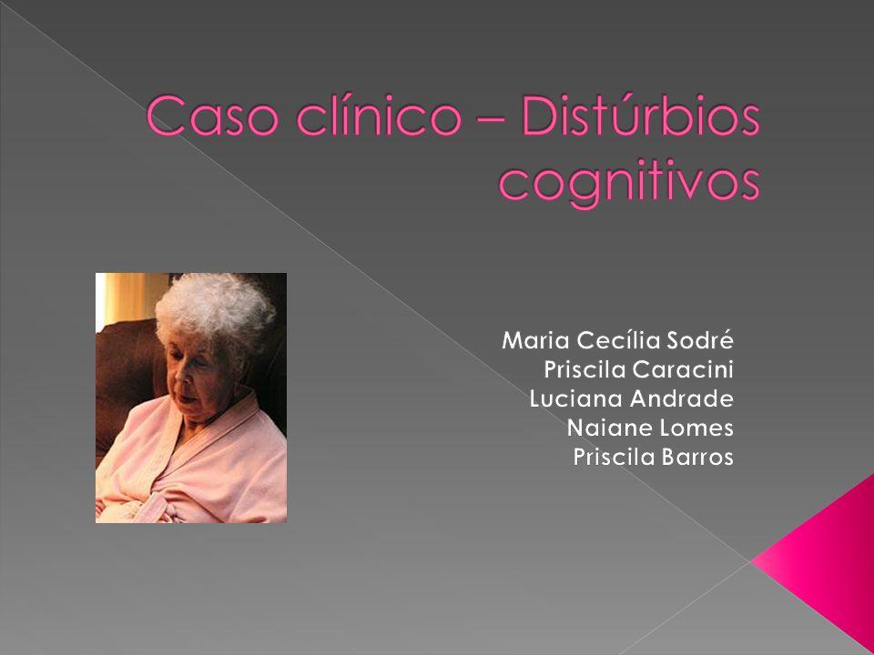 Caso clínico – Distúrbios cognitivos