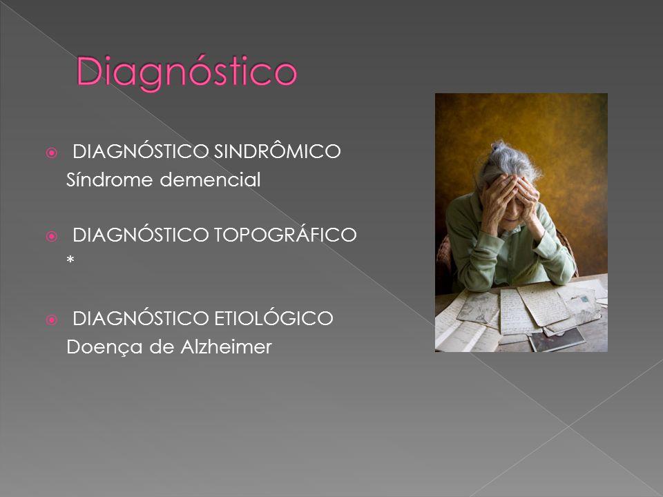 Diagnóstico DIAGNÓSTICO SINDRÔMICO Síndrome demencial