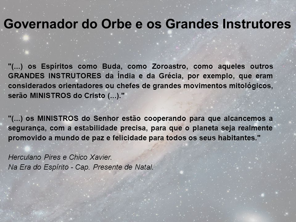 Governador do Orbe e os Grandes Instrutores