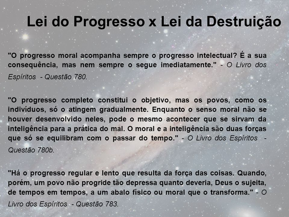Lei do Progresso x Lei da Destruição