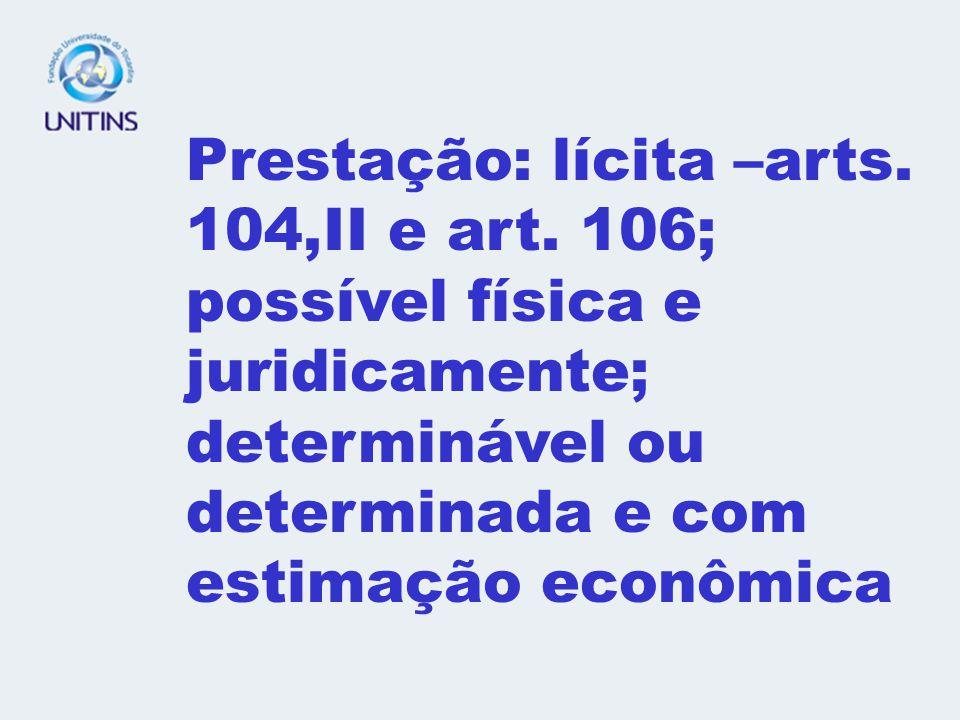 Prestação: lícita –arts. 104,II e art