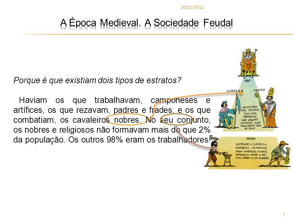 A Época Medieval. A Sociedade Feudal